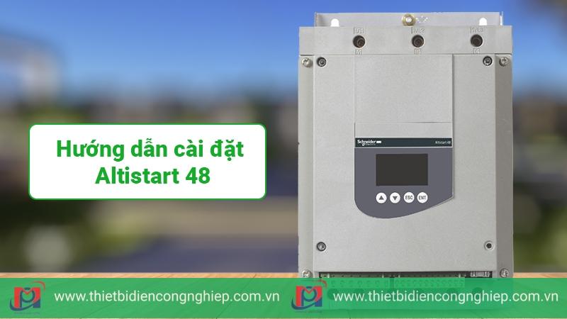 Hướng dẫn cài đặt khởi động mềm Schneider Altistart 48 – ATS48 Tiếng Việt
