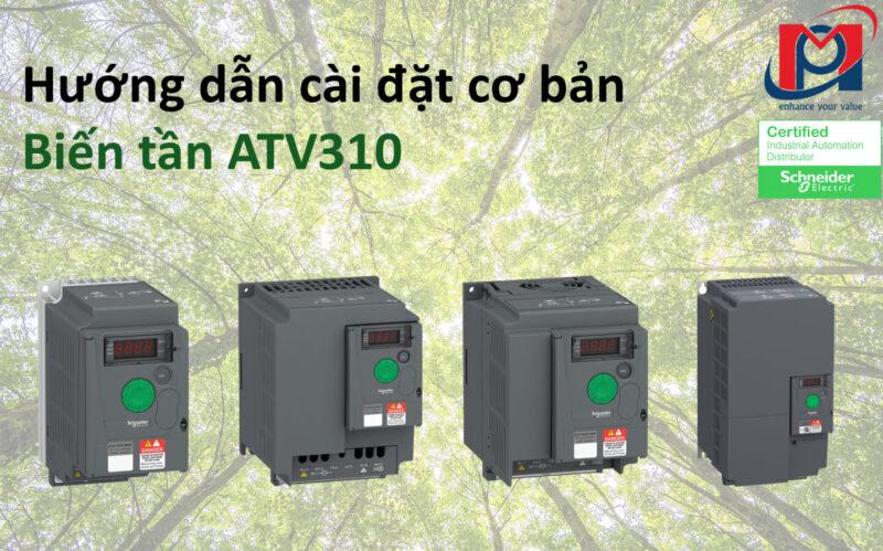 Hướng dẫn cài đặt cơ bản Biến tần ATV310