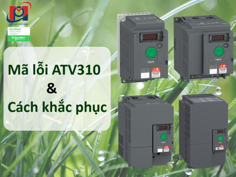 Tổng hợp mã lỗi Biến tần ATV310 và cách khắc phục