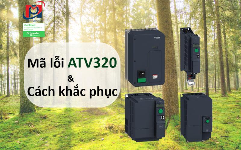 Tổng hợp mã lỗi Biến tần ATV320 và cách khắc phục