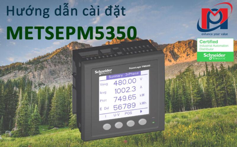 Hướng dẫn cài đặt đồng hồ đa năng METSEPM5350