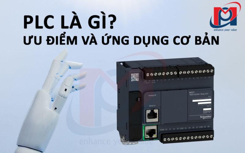 PLC là gì? Ưu điểm và ứng dụng cơ bản
