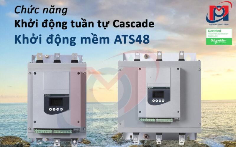 Tìm hiểu chức năng khởi động tuần tự Cascade trên khởi động mềm ATS48