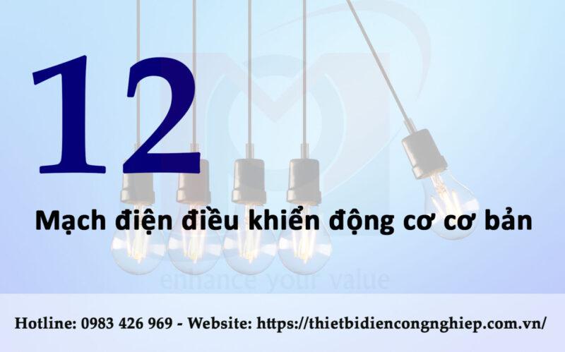 Tổng hợp 12 mạch điện điều khiển động cơ cơ bản